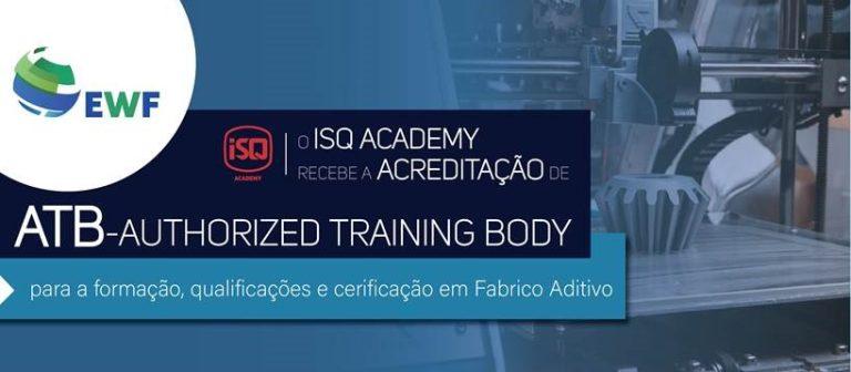 Primeiro Centro de Formação Internacional para Fabrico Aditivo no ISQ Academy