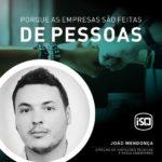 ISQ   Porque as empresas são feitas por Pessoas. Hoje apresentamos o João Mendon...