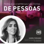 ISQ   Porque as empresas são feitas por Pessoas. Hoje apresentamos a Sandra Fern...