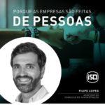 ISQ   Porque as empresas são feitas de Pessoas. Hoje apresentamos o Filipe Lopes...