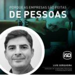 ISQ   Porque as empresas são feitas de Pessoas. Hoje apresentamos o Luís Cerquei...