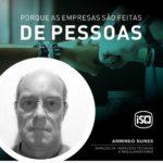 ISQ   Porque as empresas são feitas de Pessoas. Hoje apresentamos o Armindo Nune...