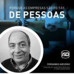 ISQ   Porque as empresas são feitas de Pessoas. Hoje apresentamos o Fernando Aze...
