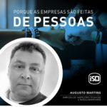 ISQ   Porque as empresas são feitas de Pessoas. Hoje apresentamos o Augusto Mart...
