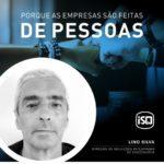 ISQ   Porque as empresas são feitas de Pessoas. Hoje apresentamos o Lino Silva....