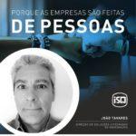 ISQ   Porque as empresas são feitas de Pessoas. Hoje apresentamos o João Tavares...
