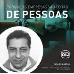 ISQ   Porque as empresas são feitas de Pessoas. Hoje apresentamos o Carlos Barbi...