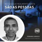 No ISQ o que realmente conta são as pessoas. Hoje apresentamos o Fernando Carras...