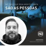 No ISQ o que realmente conta são as pessoas. Hoje apresentamos o José Neves.