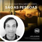 No ISQ o que realmente conta são as pessoas. Hoje apresentamos o Luís Loureiro....