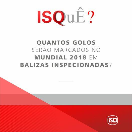 saiba mais em:   #isq #inspecão #ensaio #mundial #balizas